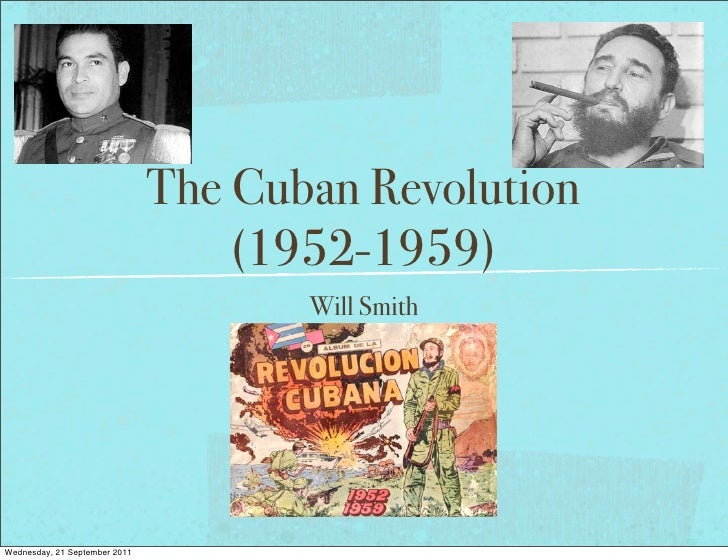 The Cuban Revolution                                   (1952-1959)                                      Will SmithWednesda...