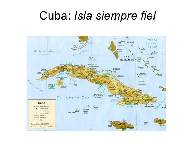 Cuba :  Isla siempre fiel