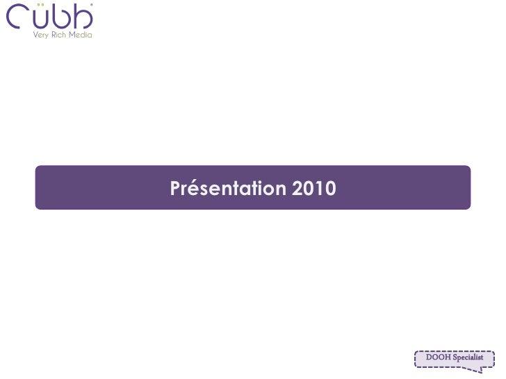 Présentation 2010                         DOOH Specialist