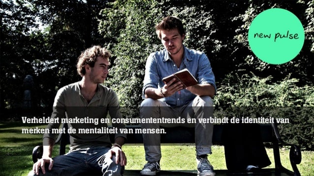 Verheldert marketing en consumententrends en verbindt de identiteit van merken met de mentaliteit van mensen. Verheldert m...