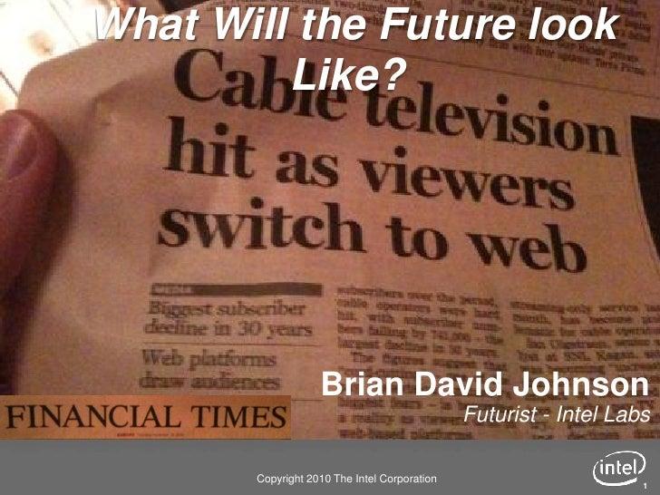 What Will the Future look         Like?                   Brian David Johnson                                             ...