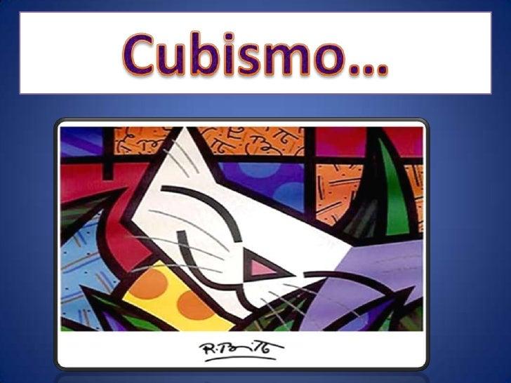¿Qué es el cubismo? • El cubismo es el   movimiento artístico que se   manifestó sobre todo en   pintura, el objeto princi...