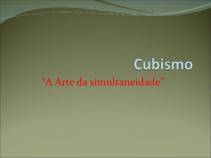 """"""" A Arte da simultaneidade"""""""