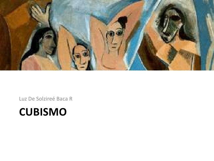 Luz De Solzireé Baca RCUBISMO