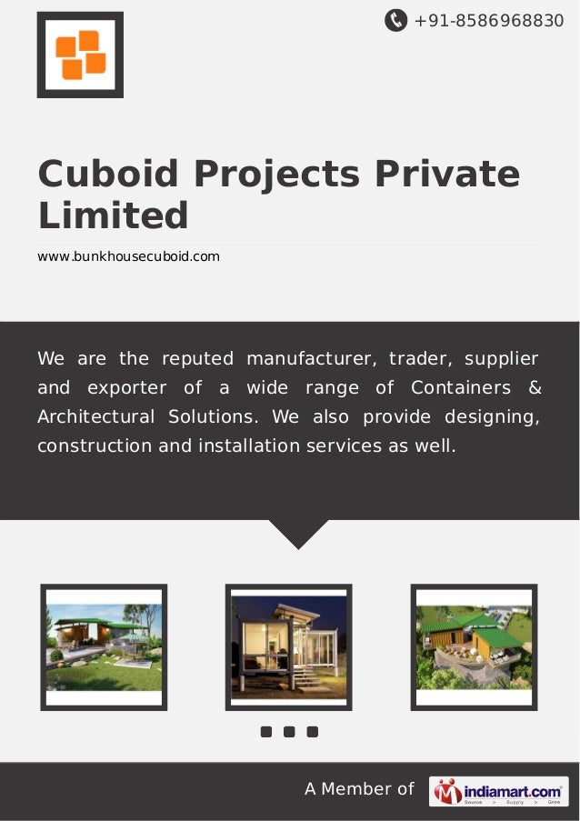 +91-8586968830  Cuboid Projects Private Limited www.bunkhousecuboid.com  We are the reputed manufacturer, trader, supplier...