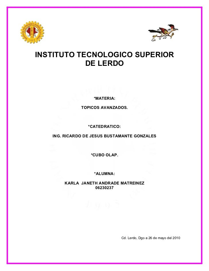 INSTITUTO TECNOLOGICO SUPERIOR             DE LERDO                       *MATERIA:                TOPICOS AVANZADOS.     ...