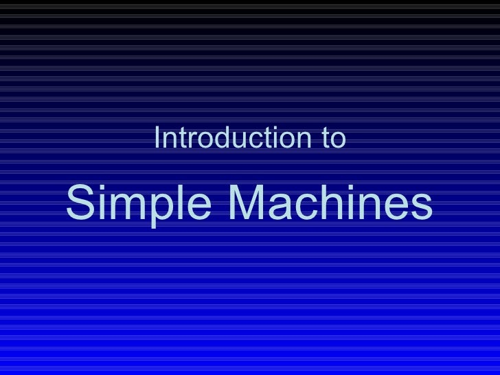 Simple Machines Introduction to