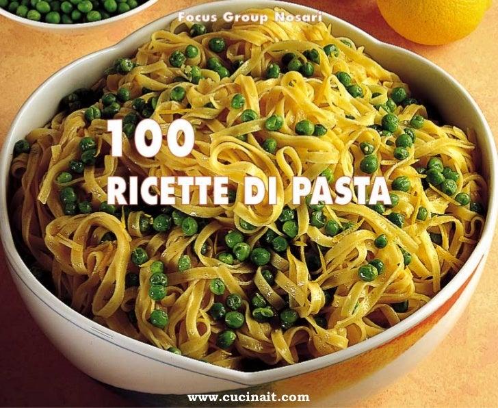Cucina 100 ricette di pasta for Ricette di cucina particolari