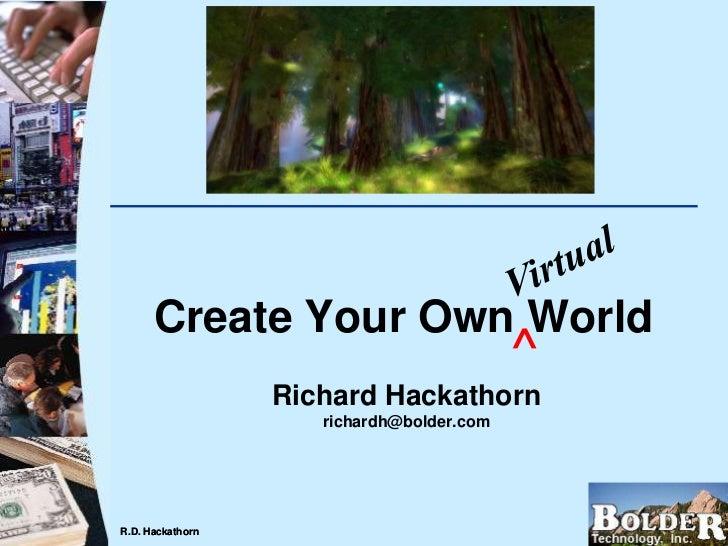 Create Your Own World                                           ^                  Richard Hackathorn                     ...