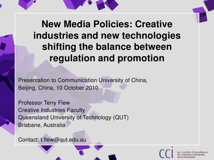 New Media Policies: Creative industries and new technologies shifting the balance between regulation and promotion<br />Pr...