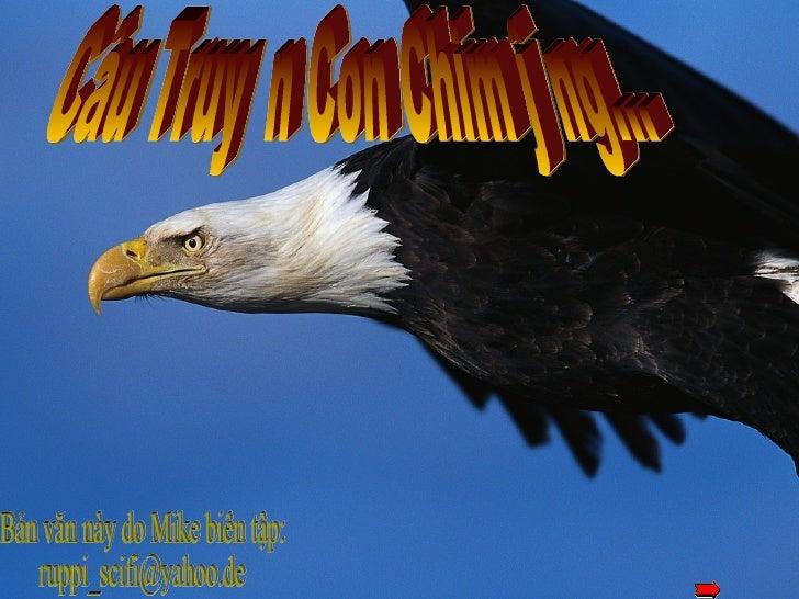 The eagle has the longest life-span of its' speciesChim ưng có khoảng thời gian sống dài nhất trong chủng loại của nó