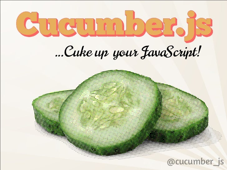 Cucumber.js: Cuke up your JavaScript!