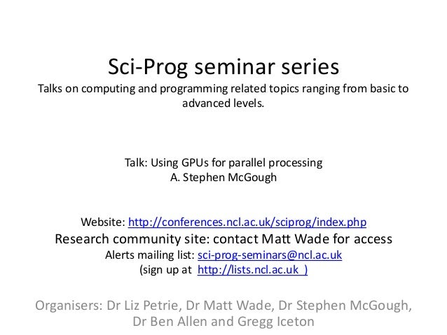 Sci-Prog seminar seriesTalks on computing and programming related topics ranging from basic to                           a...