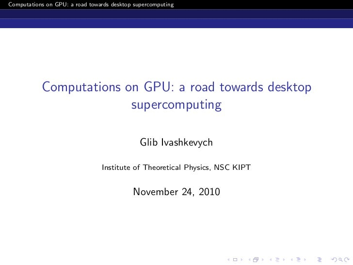 Computations on GPU: a road towards desktop supercomputing           Computations on GPU: a road towards desktop          ...