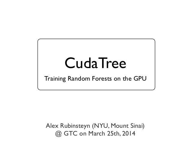 CudaTree (GTC 2014)