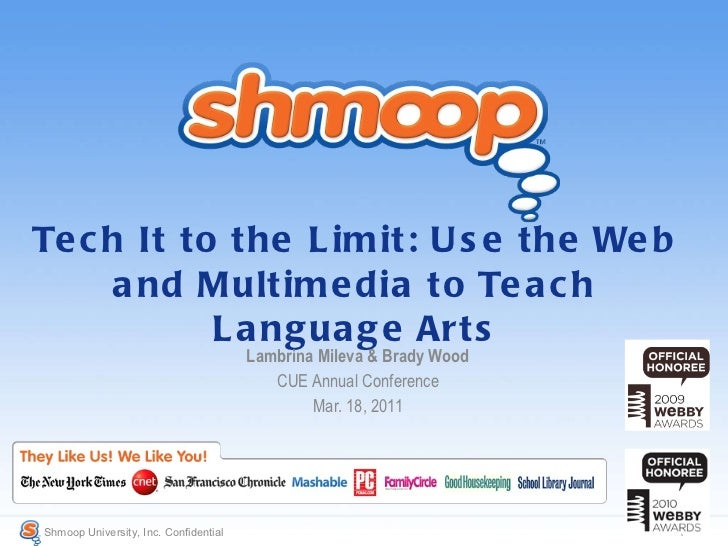 Tech It to the Limit: Use the Web and Multimedia to Teach Language Arts Lambrina Mileva & Brady Wood CUE Annual Conference...