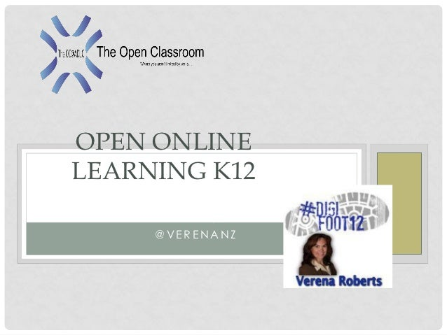 OPEN ONLINELEARNING K12 BREAKING DOWN CLASSROOM           WALLS         @VERENANZ