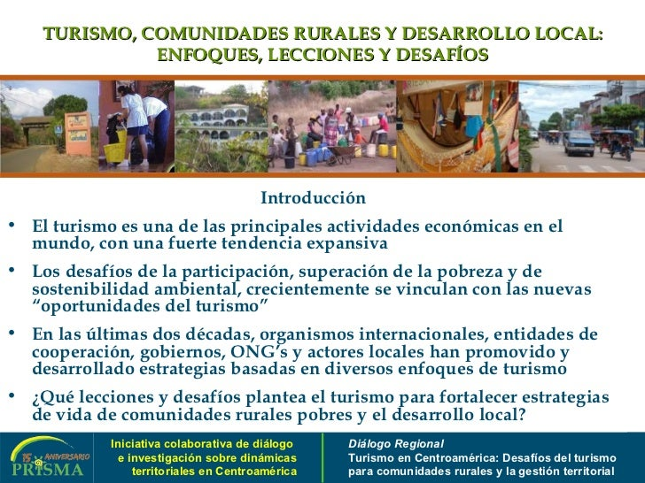 TURISMO, COMUNIDADES RURALES Y DESARROLLO LOCAL: ENFOQUES, LECCIONES Y DESAFÍOS <ul><li>Introducción </li></ul><ul><li>El ...