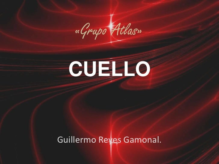«Grupo Atlas»  CUELLOGuillermo Reyes Gamonal.