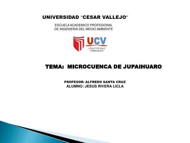 """UNIVERSIDAD """"CESAR VALLEJO""""<br />ESCUELA ACADEMICO PROFESIONAL<br />DE INGENIERIA DEL MEDIO AMBIENTE<br />TEMA:  MICRO..."""