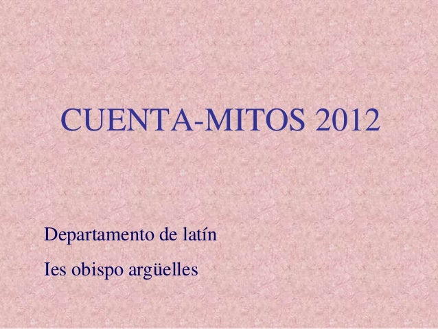 CUENTA-MITOS 2012Departamento de latínIes obispo argüelles