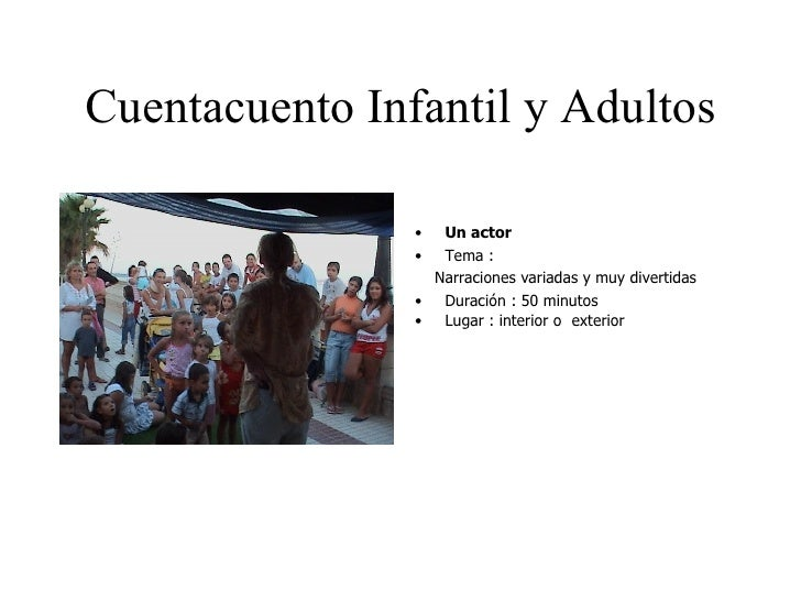 Cuentacuento Infantil y Adultos <ul><li>Un actor </li></ul><ul><li>Tema : </li></ul><ul><li>Narraciones variadas y muy div...