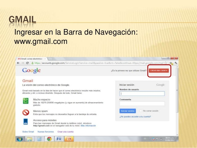 GMAIL Ingresar en la Barra de Navegación: www.gmail.com