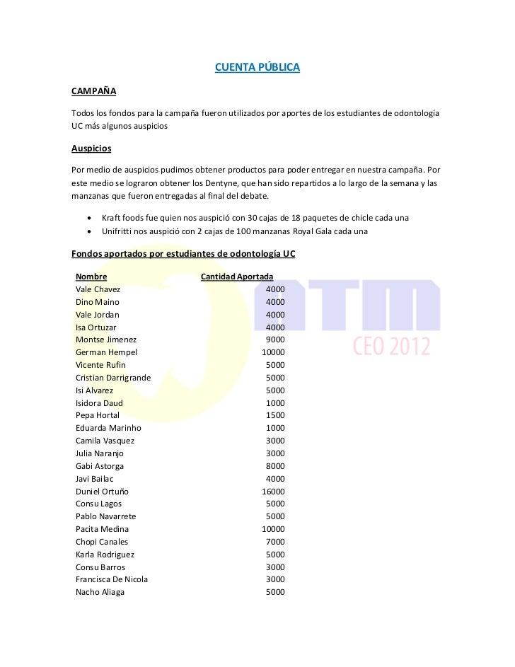 CUENTA PÚBLICACAMPAÑATodos los fondos para la campaña fueron utilizados por aportes de los estudiantes de odontologíaUC má...
