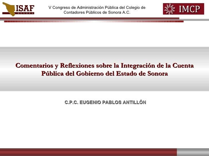 Comentarios y Reflexiones sobre la Integración de la Cuenta Pública del Gobierno del Estado de Sonora V Congreso de Admini...