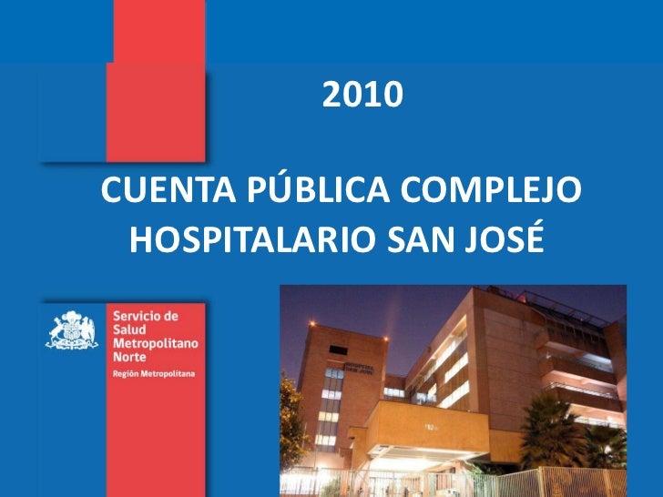CUENTA PÚBLICA COMPLEJO HOSPITALARIO SAN JOSÉ  2010