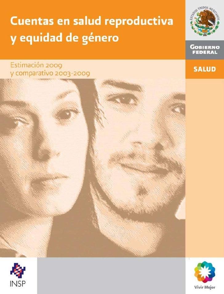 Cuentas en salud reproductiva y equidad de género. Estimación 2009 y comparativo 2003-2009