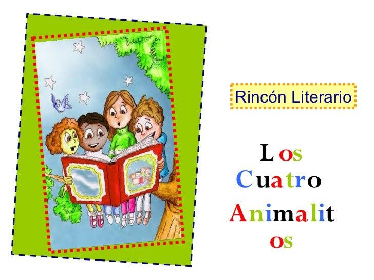 Rincón Literario     L os C uatro Animalit    os