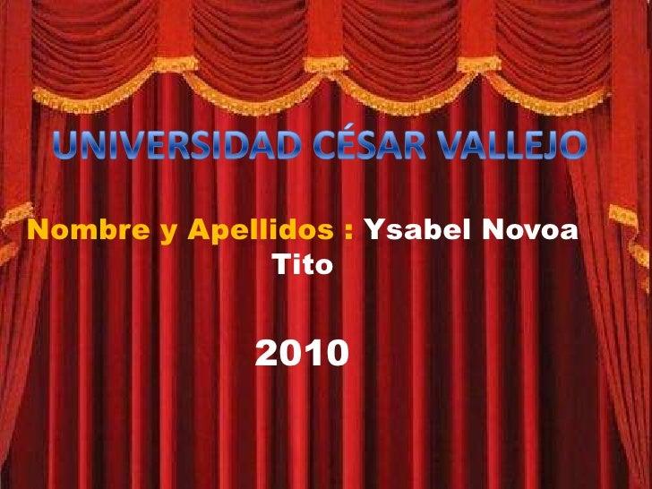 Nombre y Apellidos : Ysabel Novoa               Tito                2010