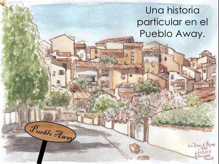 Pueblo Away Una historia particular en el Pueblo Away.