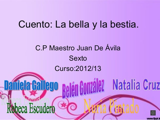 Cuento: La bella y la bestia.    C.P Maestro Juan De Ávila             Sexto         Curso:2012/13