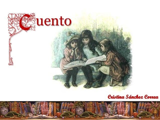 Cuento                 Cristina Sánchez Correa
