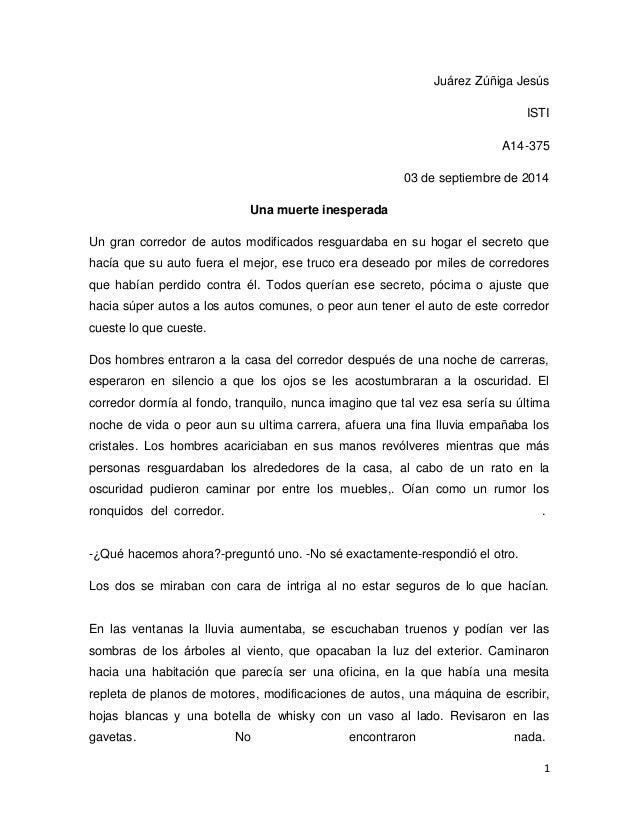 Juárez Zúñiga Jesús  ISTI  A14-375  03 de septiembre de 2014  1  Una muerte inesperada  Un gran corredor de autos modifica...