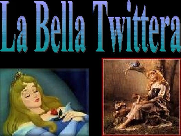 La Bella Twittera