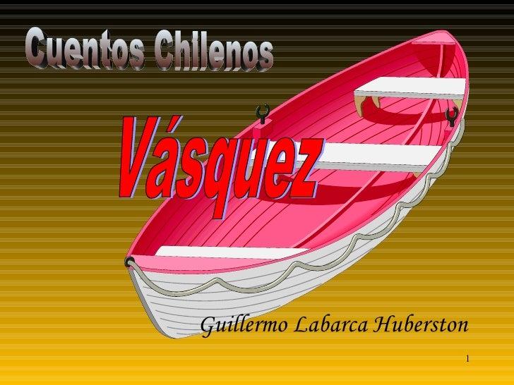 Vásquez Cuentos Chilenos Guillermo Labarca Huberston