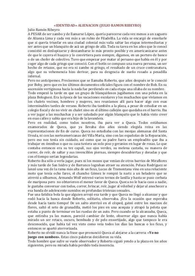 «IDENTIDAD» ALIENACION (JULIO RAMON RIBEYRO) Julio Ramón Ribeyro A PESAR de ser zambo y de llamarse López, quería parecers...