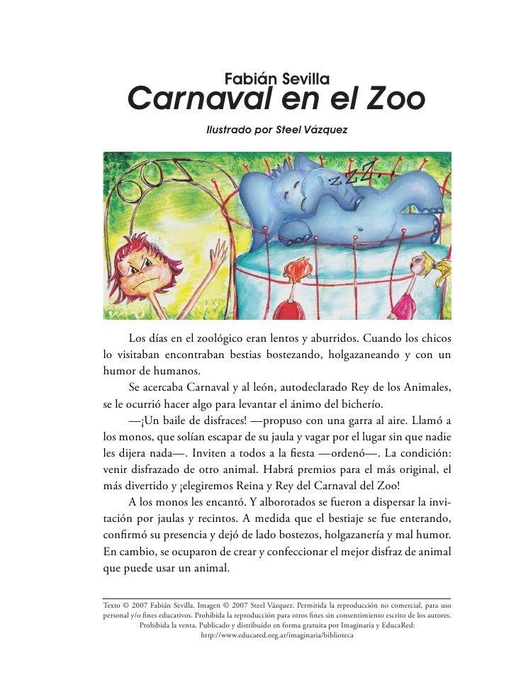 Fabián Sevilla         Carnaval en el Zoo                                   Ilustrado por Steel Vázquez           Los días...