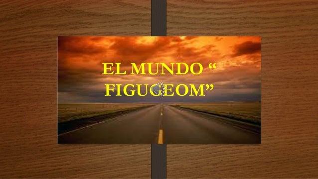 "EL MUNDO "" FIGUGEOM"""