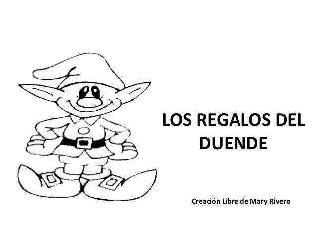 LOS REGALOS DEL DUENDE Creación Libre de Mary Rivero