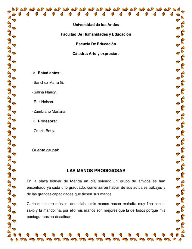 Universidad de los Andes Facultad De Humanidades y Educación Escuela De Educación Cátedra: Arte y expresión.  Estudiantes...