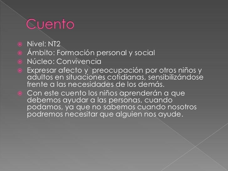    Nivel: NT2   Ámbito: Formación personal y social   Núcleo: Convivencia   Expresar afecto y preocupación por otros n...