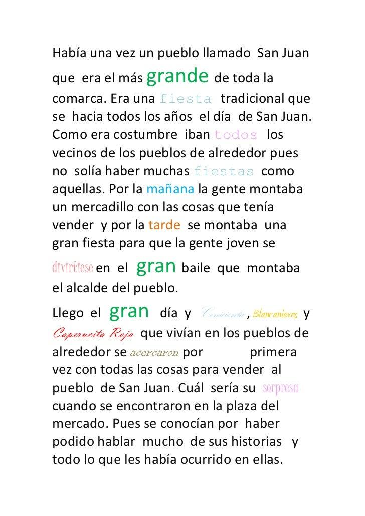Había una vez un pueblo llamado San Juanque era el más grande de toda lacomarca. Era una fiesta tradicional quese hacia to...