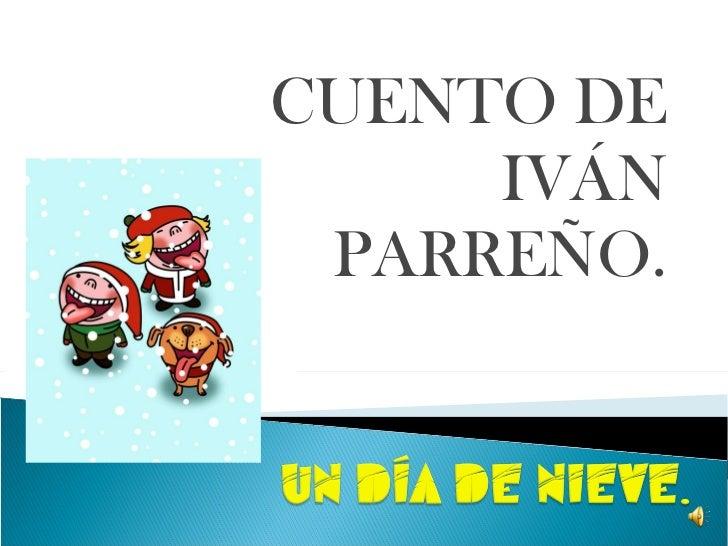CUENTO DE IVÁN PARREÑO.