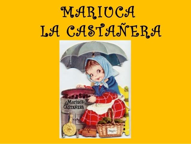 MARIUCALA CASTAÑERA