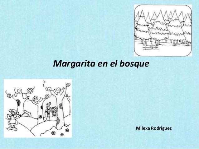 Margarita en el bosque Milexa Rodríguez