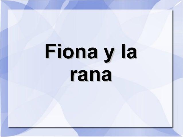 Fiona y la   rana